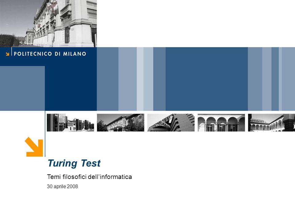 Turing Test Temi filosofici dellinformatica 30 aprile 2008