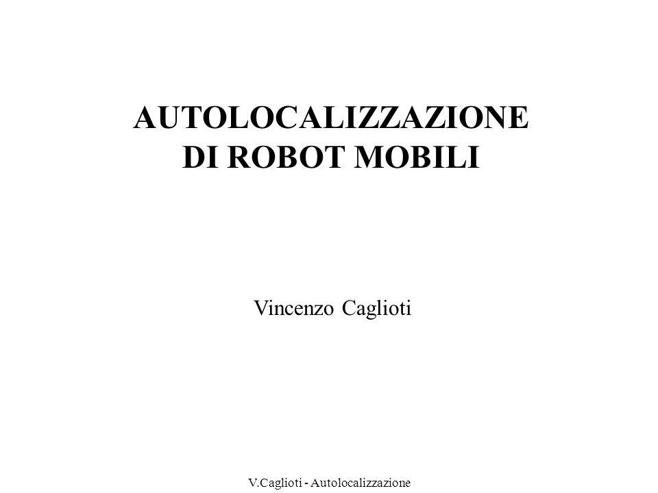 V.Caglioti - Autolocalizzazione - Autolocalizzazione telemetrica - Autolocalizzazione visiva - Richiami sugli stimatori