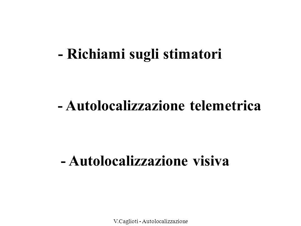 V.Caglioti - Autolocalizzazione Stima a massima verosimiglianza