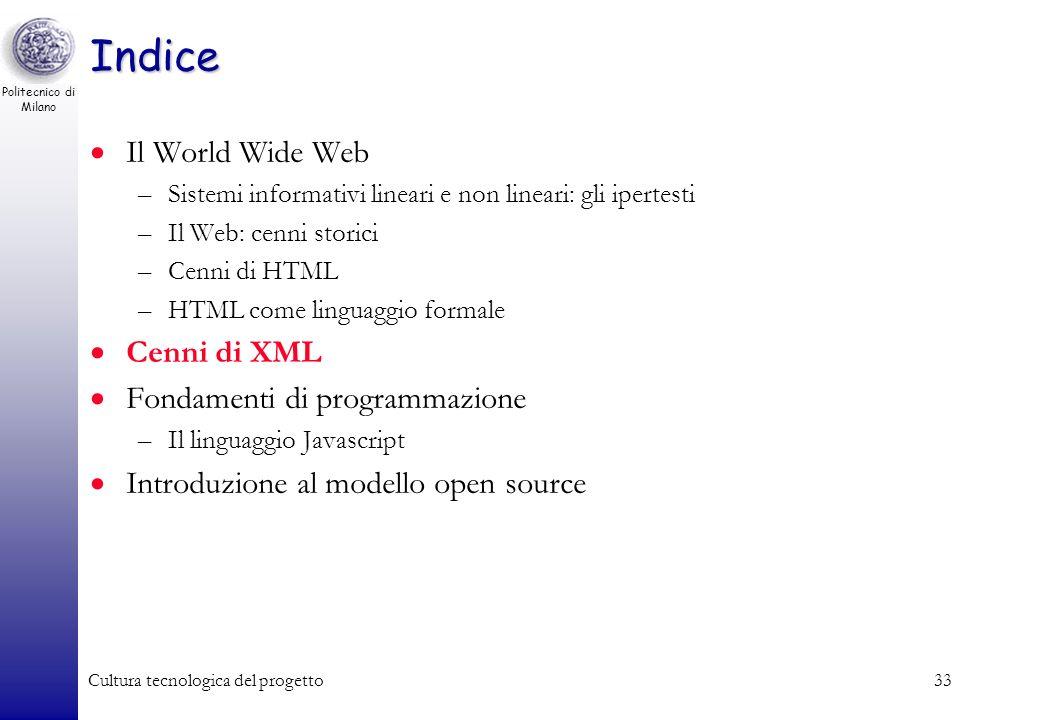 Politecnico di Milano Cultura tecnologica del progetto33 Indice Il World Wide Web –Sistemi informativi lineari e non lineari: gli ipertesti –Il Web: c