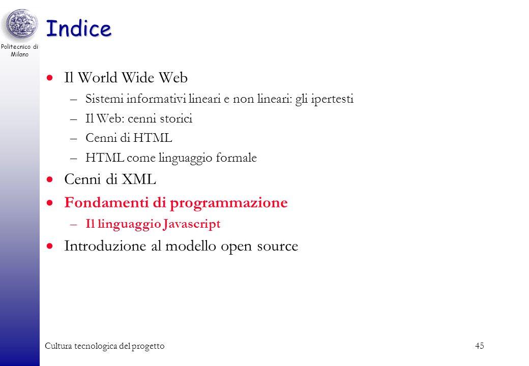 Politecnico di Milano Cultura tecnologica del progetto45 Indice Il World Wide Web –Sistemi informativi lineari e non lineari: gli ipertesti –Il Web: c