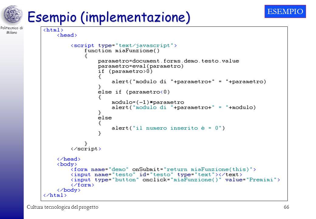 Politecnico di Milano Cultura tecnologica del progetto66 Esempio (implementazione) ESEMPIO