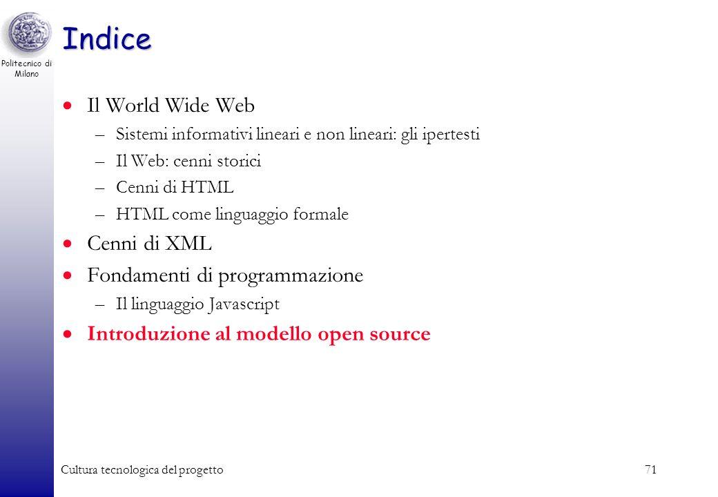 Politecnico di Milano Cultura tecnologica del progetto71 Indice Il World Wide Web –Sistemi informativi lineari e non lineari: gli ipertesti –Il Web: c