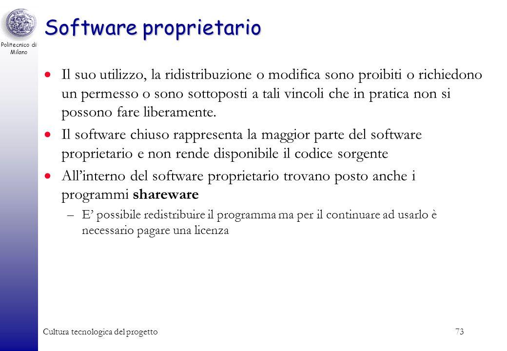 Politecnico di Milano Cultura tecnologica del progetto73 Software proprietario Il suo utilizzo, la ridistribuzione o modifica sono proibiti o richiedo
