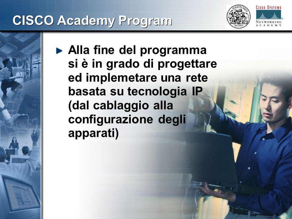 444 CISCO Academy Program Programmi: Esistono molti corsi allinterno del CISCO Academy Program Al PoliMI è disponibili il CCNA