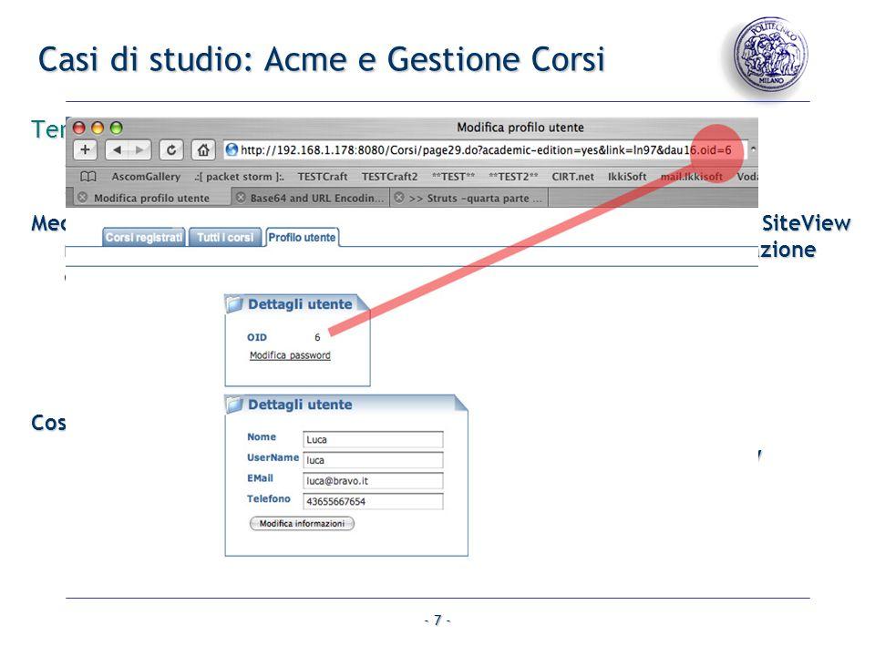 - 7 - Casi di studio: Acme e Gestione Corsi Tentativi di attacco ai meccanismi di autorizzazione - Concetto di SiteView, Utenti e Gruppi.