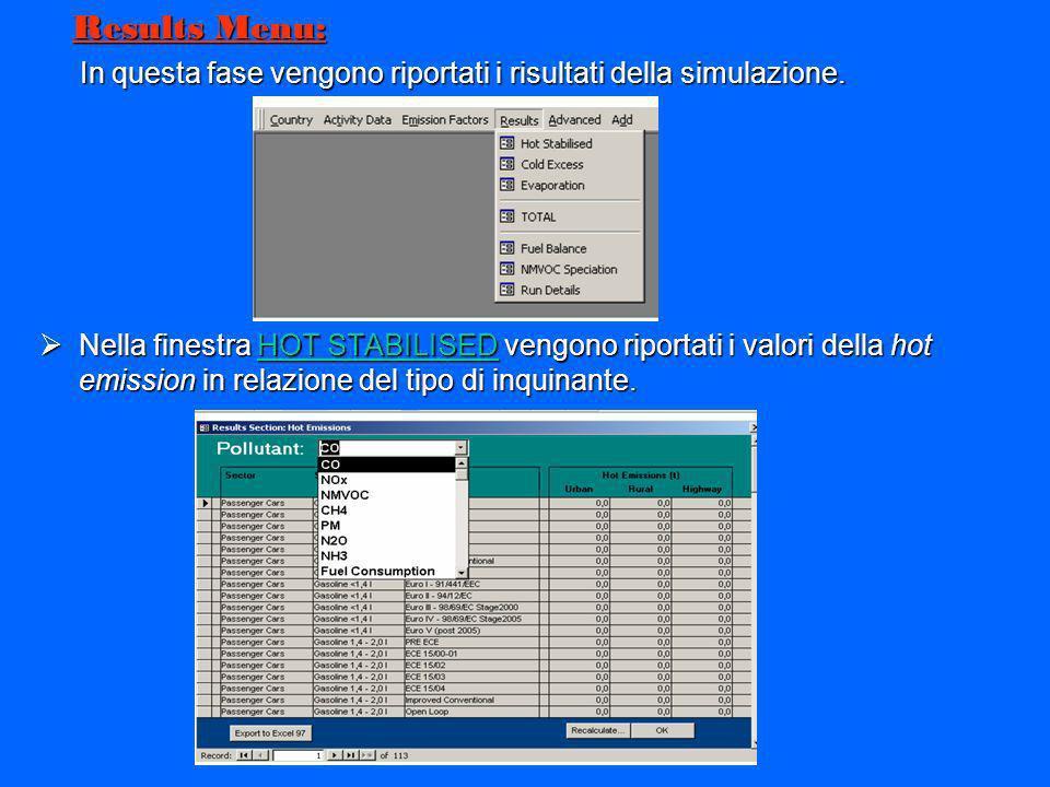 Results Menu: Results Menu: In questa fase vengono riportati i risultati della simulazione. In questa fase vengono riportati i risultati della simulaz