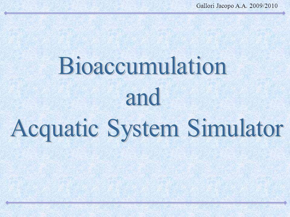 Il bioaccumulation and Acquatic System Simulator, più brevemente definito BASS, viene utilizzato per modellizzare lo sviluppo delle popolazioni acquatiche, l accumulo di biomassa nei vari comparti (strutturati per taglia, età, specie) e gli effetti sulle popolazioni marine derivanti dalla presenza di sostanze inquinanti di vario tipo.