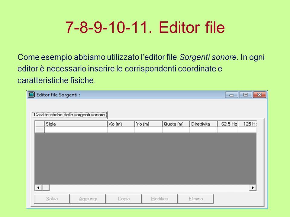 7-8-9-10-11. Editor file Come esempio abbiamo utilizzato leditor file Sorgenti sonore. In ogni editor è necessario inserire le corrispondenti coordina