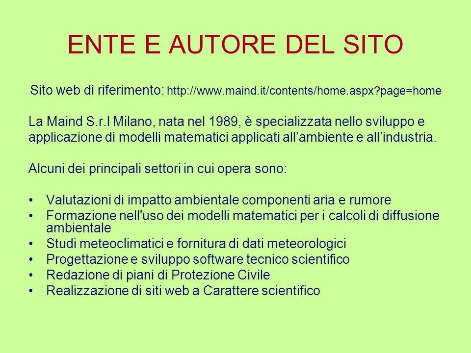 ENTE E AUTORE DEL SITO Sito web di riferimento: http://www.maind.it/contents/home.aspx?page=home La Maind S.r.l Milano, nata nel 1989, è specializzata