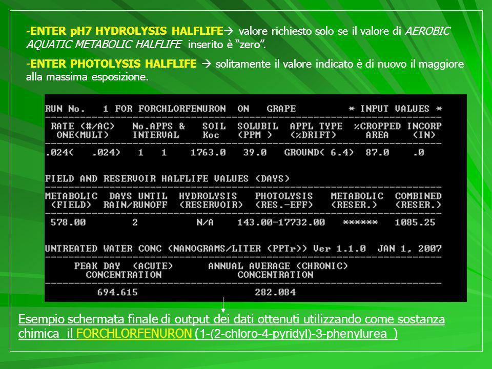 -ENTER pH7 HYDROLYSIS HALFLIFE valore richiesto solo se il valore di AEROBIC AQUATIC METABOLIC HALFLIFE inserito è zero.