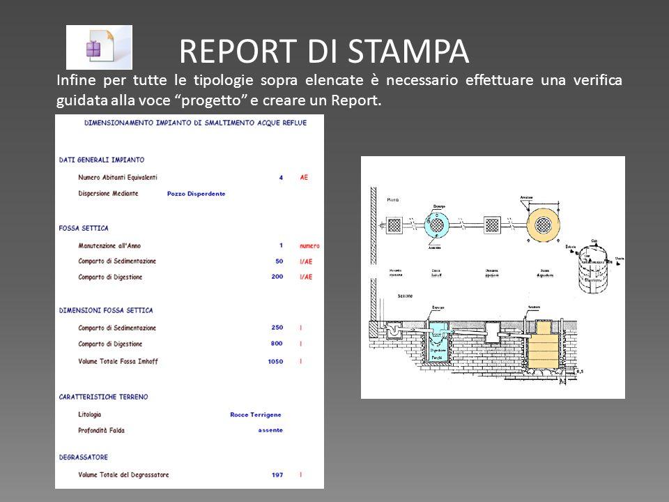 REPORT DI STAMPA Infine per tutte le tipologie sopra elencate è necessario effettuare una verifica guidata alla voce progetto e creare un Report.