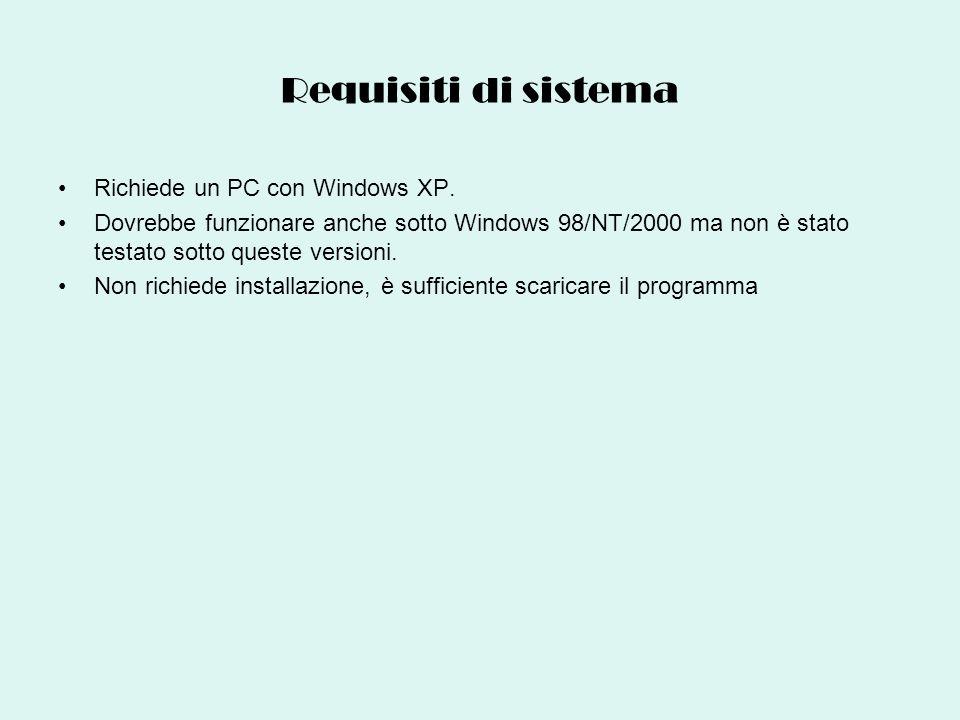 Requisiti di sistema Richiede un PC con Windows XP. Dovrebbe funzionare anche sotto Windows 98/NT/2000 ma non è stato testato sotto queste versioni. N