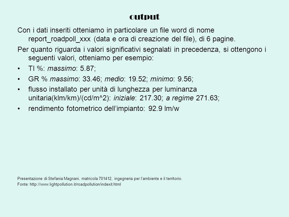 output Con i dati inseriti otteniamo in particolare un file word di nome report_roadpoll_xxx (data e ora di creazione del file), di 6 pagine. Per quan