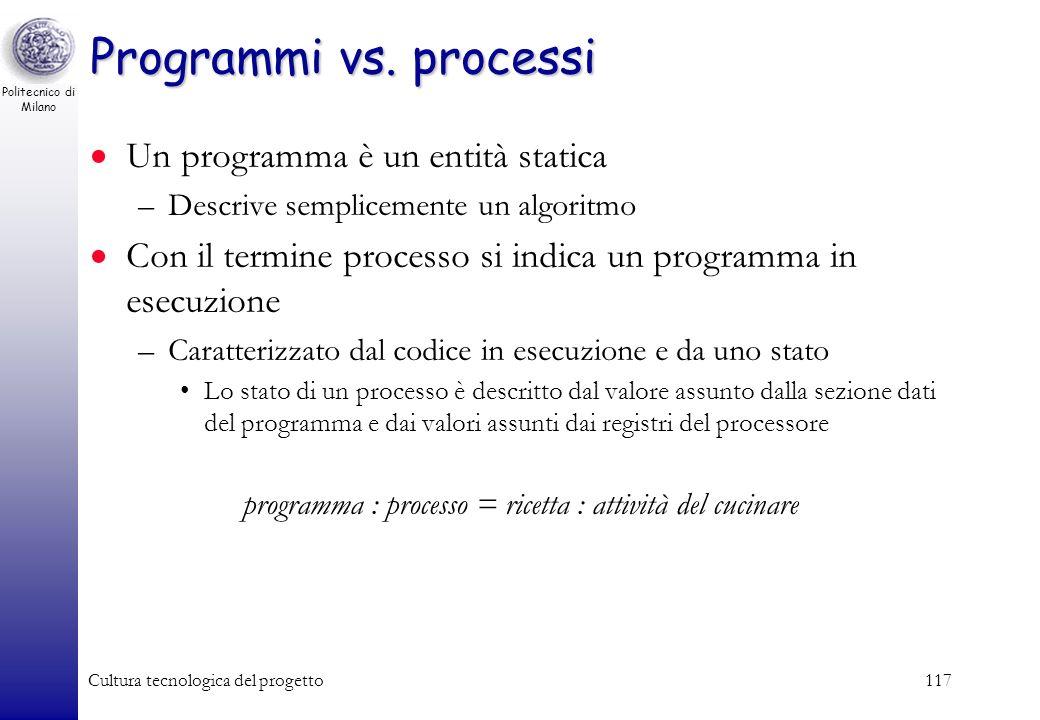 Politecnico di Milano Cultura tecnologica del progetto116 I programmi Un programma consiste di due parti –La parte istruzioni contenente il codice del