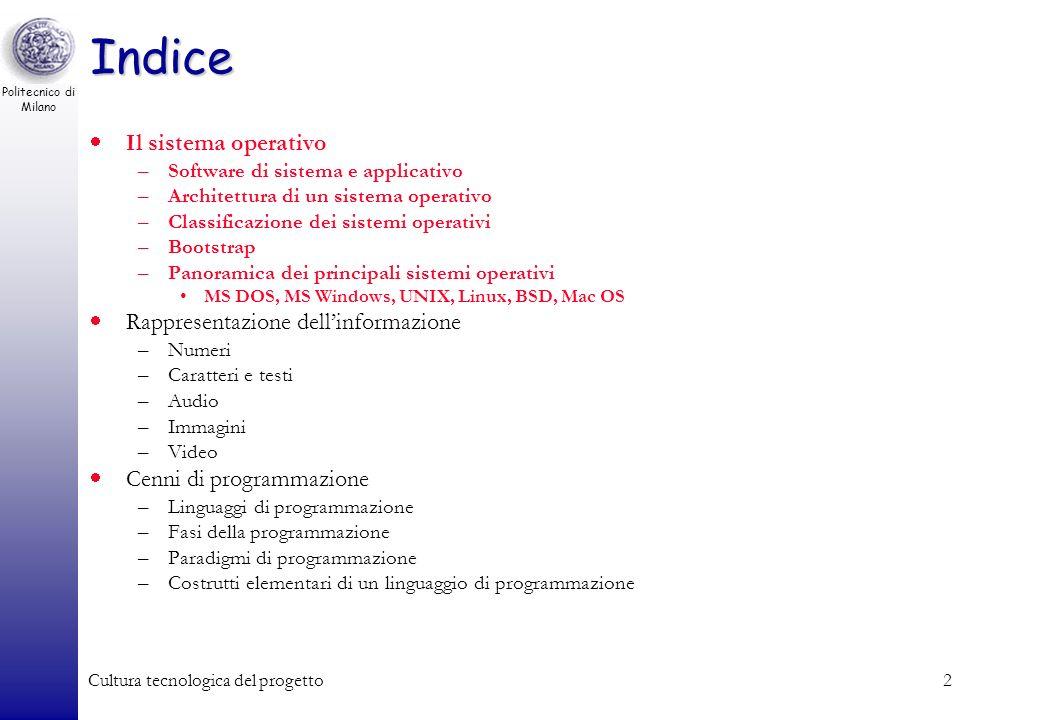 Il Sistema Operativo Rappresentazione dellInformazione Cenni di Programmazione Politecnico di Milano Facoltà del Design – Bovisa Prof. Gianluca Palerm