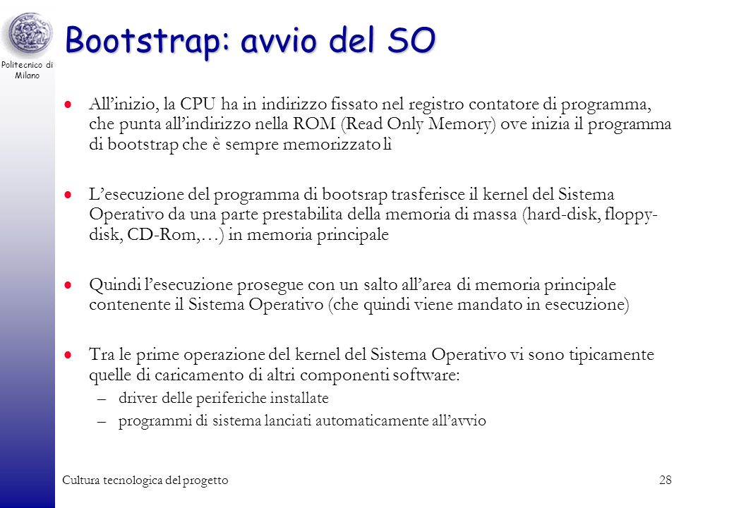 Politecnico di Milano Cultura tecnologica del progetto27 Sistemi mono e multi-processore Time sharing in sistemi mono-processore: multi-tasking (più p