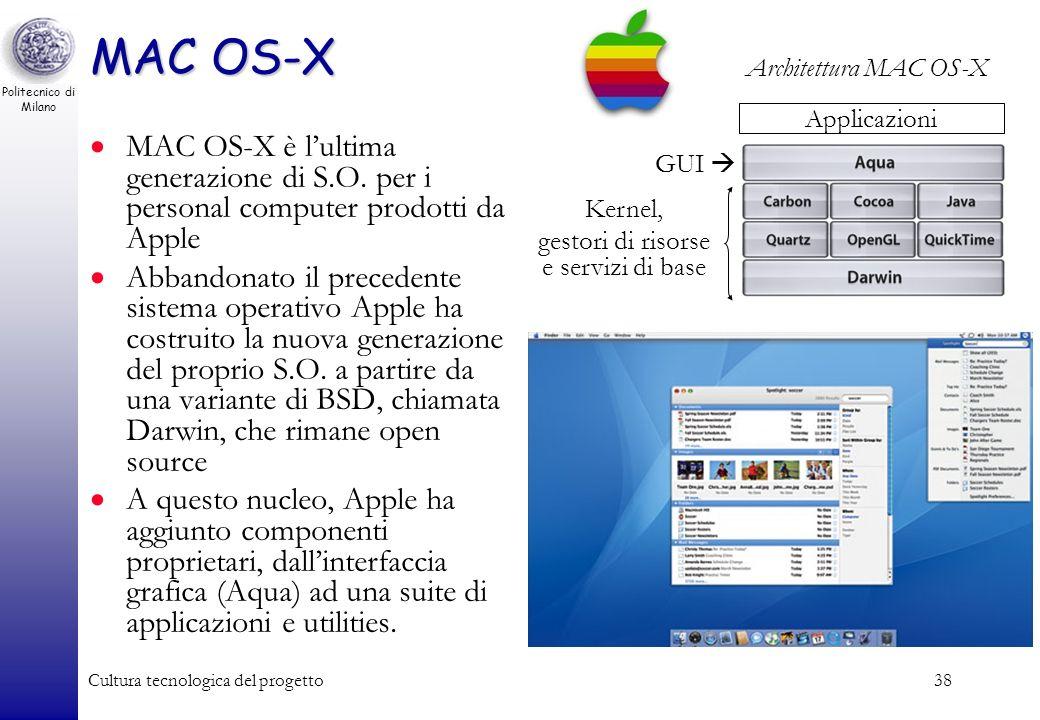 Politecnico di Milano Cultura tecnologica del progetto37 BSD BSD è unaltra versione open source del sistema operativo Unix, in questo caso nata alla U