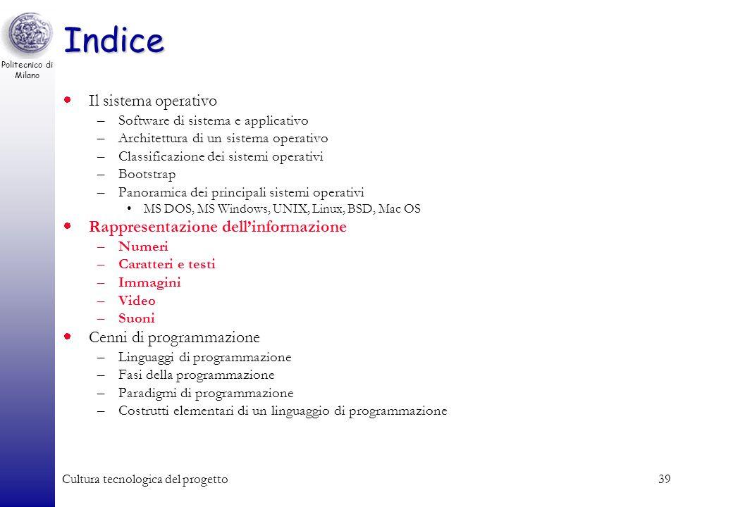 Politecnico di Milano Cultura tecnologica del progetto38 MAC OS-X MAC OS-X è lultima generazione di S.O. per i personal computer prodotti da Apple Abb