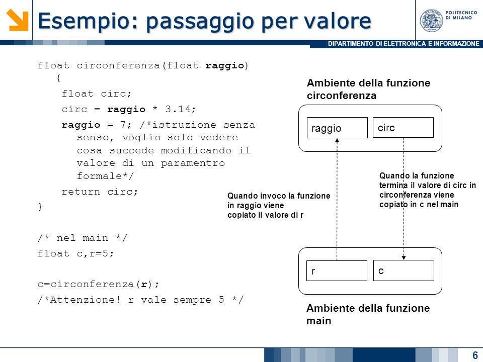 DIPARTIMENTO DI ELETTRONICA E INFORMAZIONE 1/* Cubo di una variabile */ 2 3 4 5#include 6 7void cuboRiferimento( int * nPtr ); /* prototype */ 8 9void main() 10{ 11 int number = 5; 12 13 printf( The original value of number is %d , number ); 14 cuboRiferimento( &number ); 15 printf( \nThe new value of number is %d\n , number ); 16 17 18} 19 20void cuboRiferimento( int *nPtr ) 21{ 22 *nPtr = *nPtr * *nPtr * *nPtr; 23} The original value of number is 5 The new value of number is 125 In cuboRiferimento, viene usato *nPtr ( *nPtr è lintero number ).