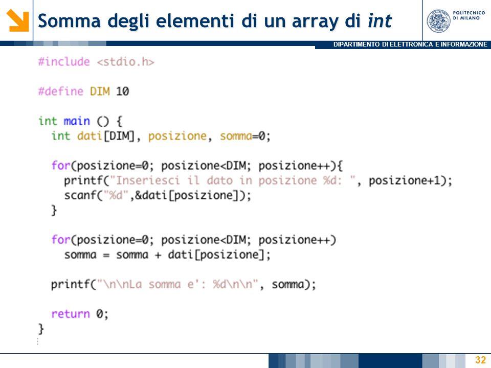 DIPARTIMENTO DI ELETTRONICA E INFORMAZIONE Somma degli elementi di un array di int 32