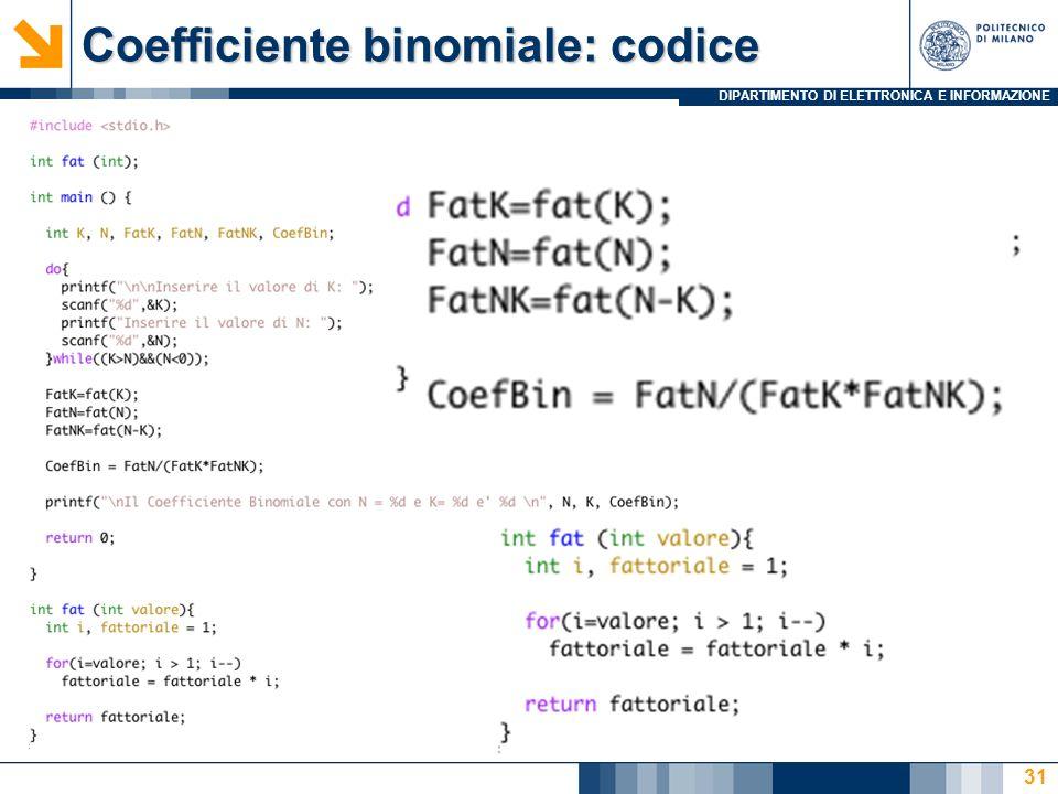 DIPARTIMENTO DI ELETTRONICA E INFORMAZIONE Coefficiente binomiale: codice 31