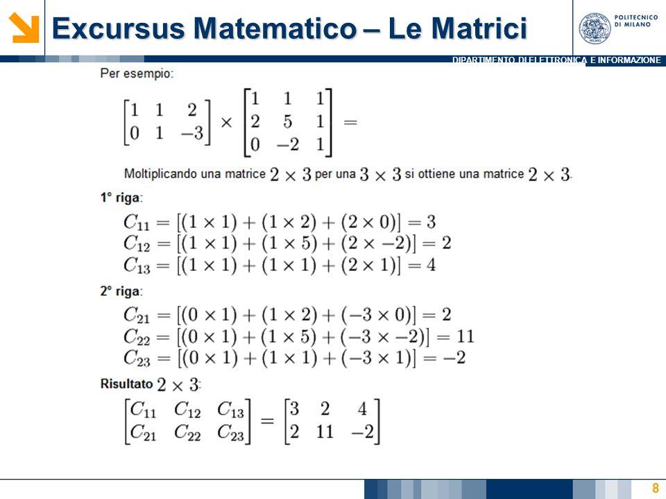 DIPARTIMENTO DI ELETTRONICA E INFORMAZIONE Somma di matrici 37100 13112 58924 0 1 2 0123 2105 7962 5124 + = 58105 812174 1091128 c[i][j] = a[i][j] + b[i][j] #i nclude #define N 3 #define M 4 int main() { int a[N][M], b[N][M], c[N][M]; int i, j; //leggo la prima matrice for (i=0; i<N; i++) for (j=0; j<M; j++) scanf(%d, &a[i][j]); //leggo la seconda matrice for (i=0; i<N; i++) for (j=0; j<M; j++) scanf(%d, &b[i][j]); //calcolo e stampo la somma for (i=0; i<N; i++){ for (j=0; j<M; j++){ c[i][j]=a[i][j]+b[i][j]; printf(%d, c[i][j]); } printf(\n); } return 0; } 0 1 2 0 1 2 9