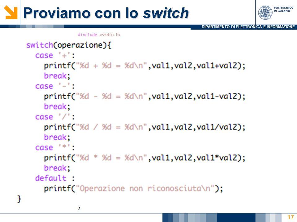 DIPARTIMENTO DI ELETTRONICA E INFORMAZIONE Proviamo con lo switch 17