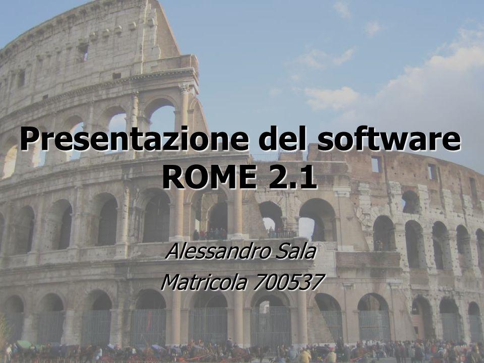 1 Presentazione del software ROME 2.1 Alessandro Sala Matricola 700537