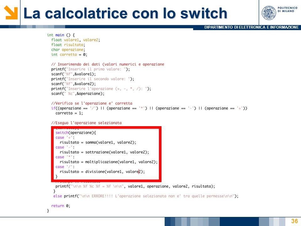 DIPARTIMENTO DI ELETTRONICA E INFORMAZIONE La calcolatrice con lo switch 36