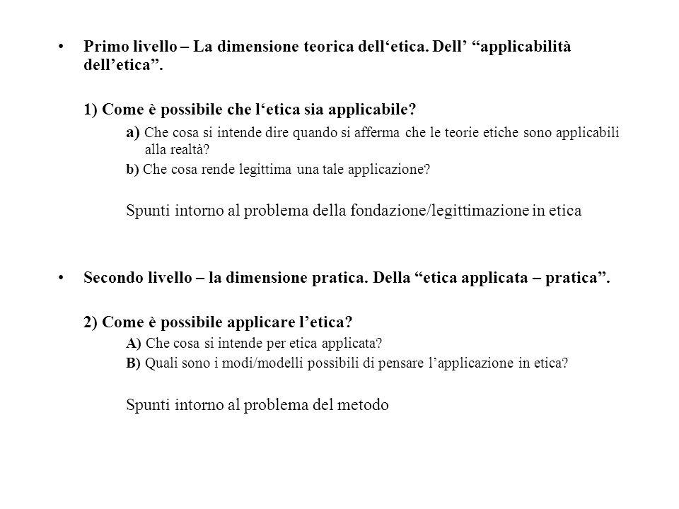 Primo livello – La dimensione teorica delletica.Dell applicabilità delletica.