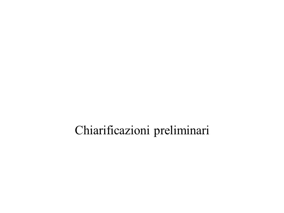 Chiarificazioni preliminari