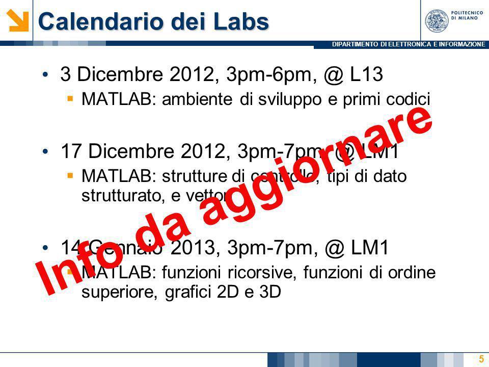 DIPARTIMENTO DI ELETTRONICA E INFORMAZIONE Lab 1: Agenda Informazioni sui laboratori Benvenuti nel fantastico mondo del C Esercizi Lab1 6