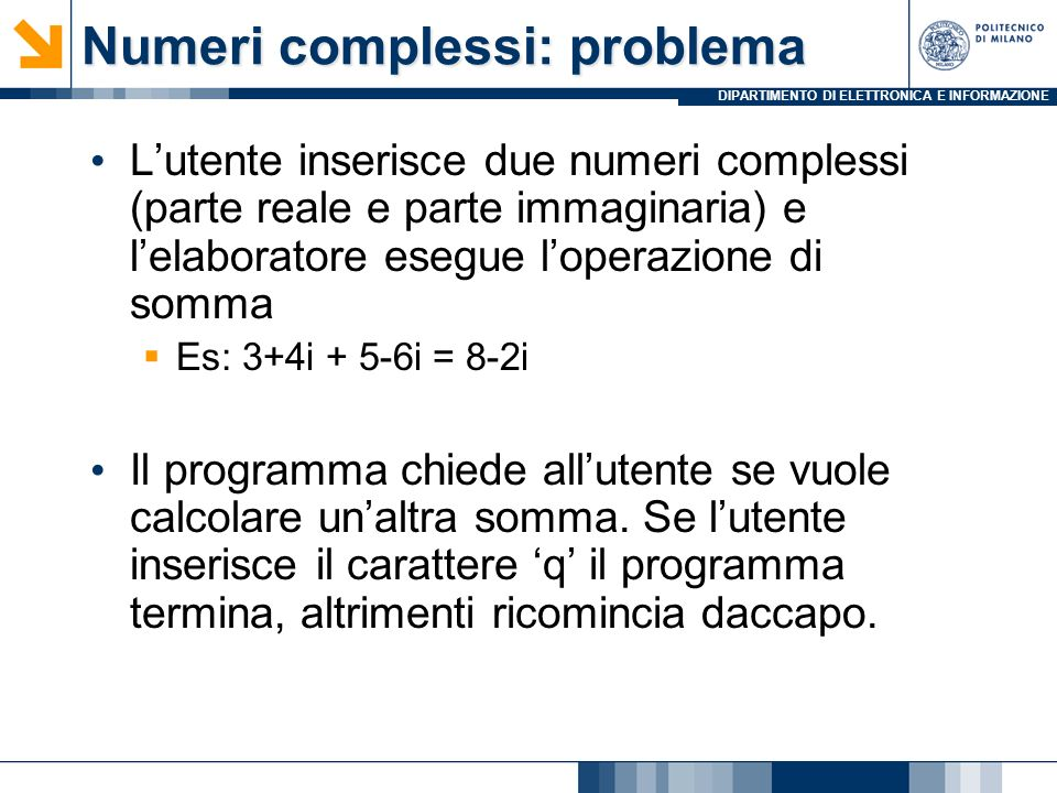 DIPARTIMENTO DI ELETTRONICA E INFORMAZIONE Numeri complessi