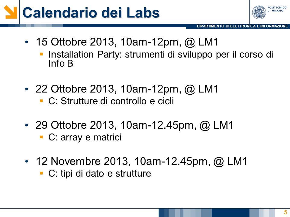 DIPARTIMENTO DI ELETTRONICA E INFORMAZIONE Calendario dei Labs 10 Dicembre 2013, 12pm-2pm, @ LM1 MATLAB: Ambienti di sviluppo e primi codici 7 Gennaio 2014, 10am-12.45pm, @ LM1 MATLAB: strutture di controllo, tipi di dato strutturato, e vettori 14 Gennaio 2014, 10am-12.45pm, @ LM1 MATLAB: funzioni ricorsive 21 Gennaio 2014, 10am-12.45pm, @ LM1 MATLAB: funzioni ricorsive, funzioni di ordine superiore, grafici 2D e 3D 6