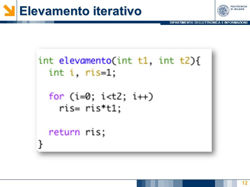 DIPARTIMENTO DI ELETTRONICA E INFORMAZIONE Elevamento iterativo 12