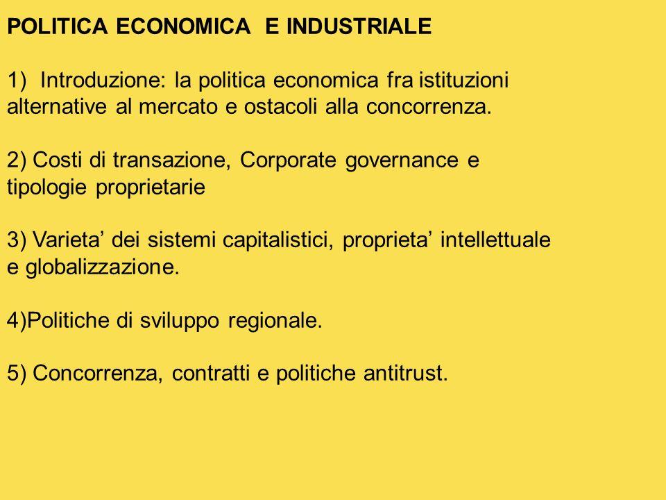 Testi con * = scaricabili da pagina web Coase (in Impresa, Mercato, Diritto Il Mulino Bologna): La natura economica dellimpresa (1937).