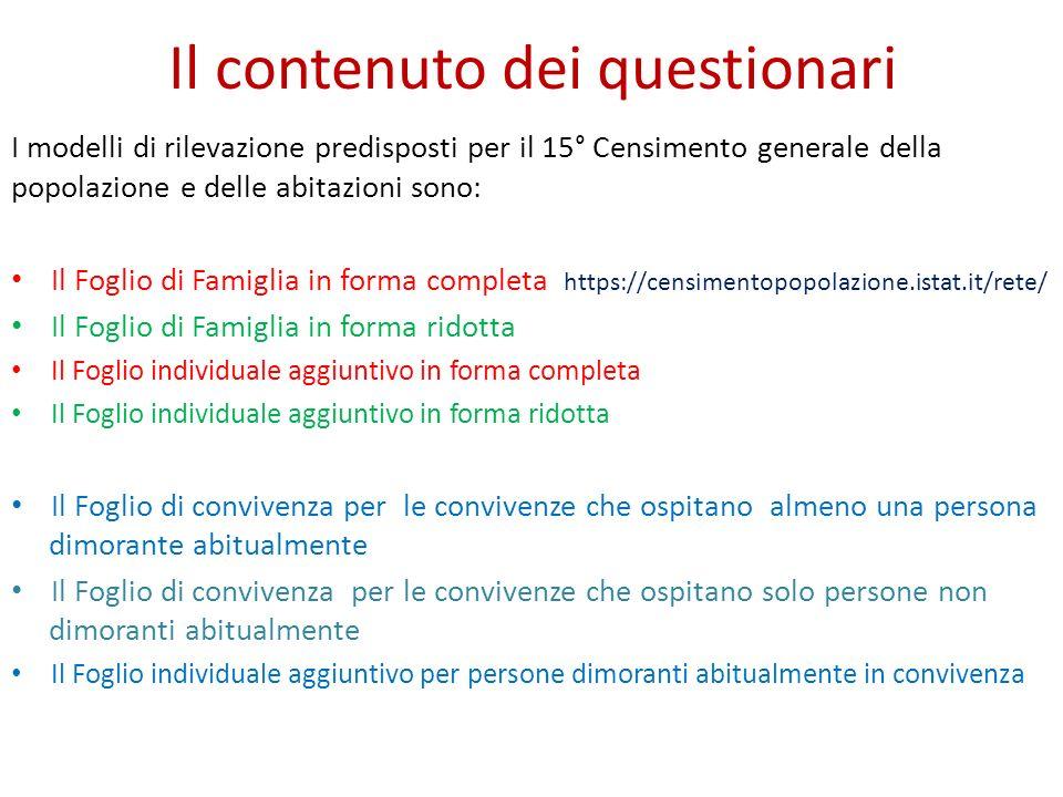 Il contenuto dei questionari I modelli di rilevazione predisposti per il 15° Censimento generale della popolazione e delle abitazioni sono: Il Foglio