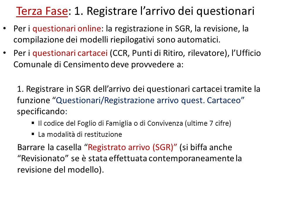 Terza Fase: 1. Registrare larrivo dei questionari Per i questionari online: la registrazione in SGR, la revisione, la compilazione dei modelli riepilo