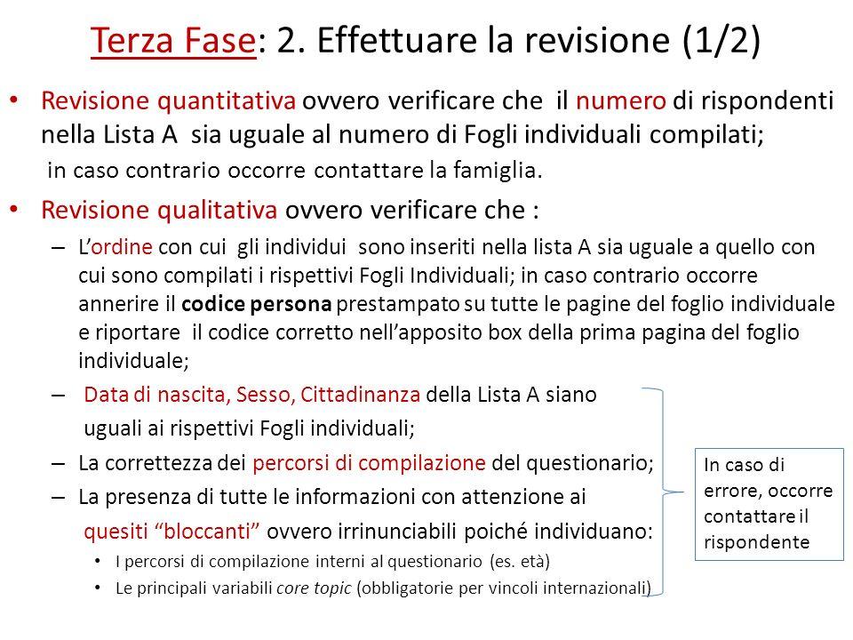 Terza Fase: 2. Effettuare la revisione (1/2) Revisione quantitativa ovvero verificare che il numero di rispondenti nella Lista A sia uguale al numero