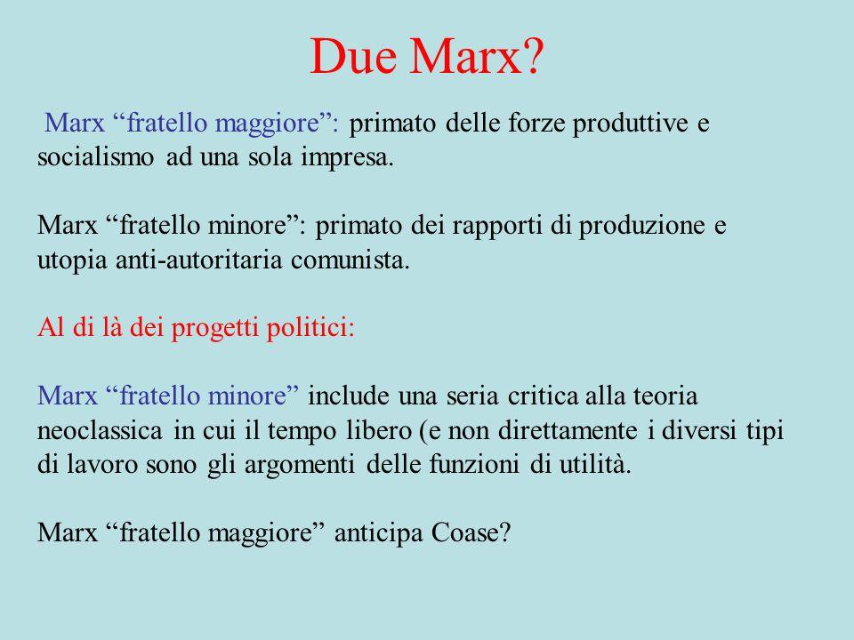 Due Marx. Marx fratello maggiore: primato delle forze produttive e socialismo ad una sola impresa.
