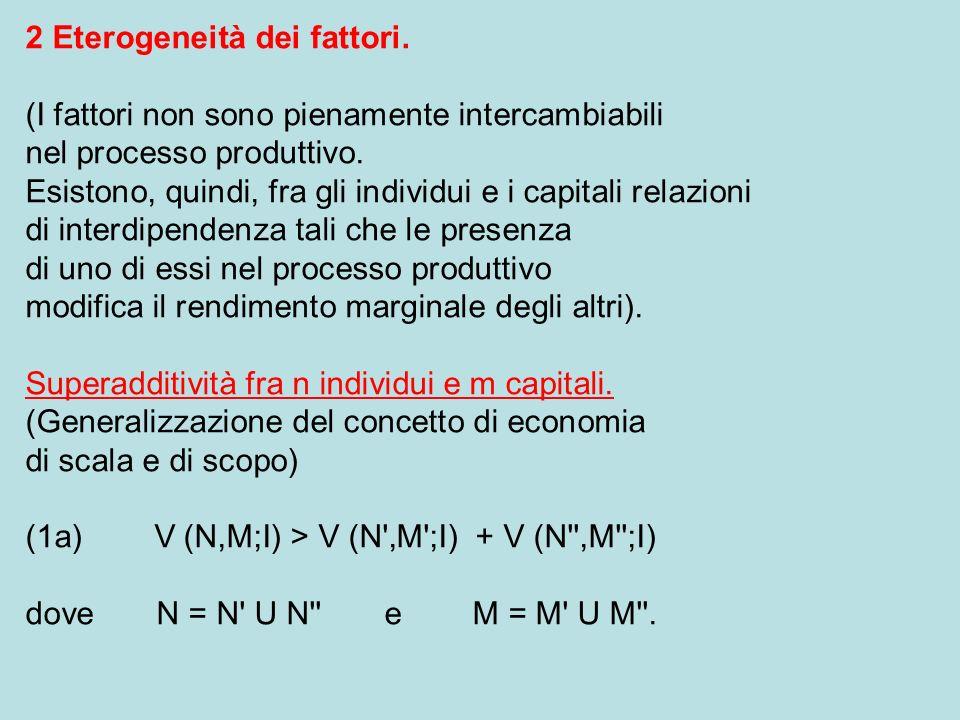 2 Eterogeneità dei fattori. (I fattori non sono pienamente intercambiabili nel processo produttivo.