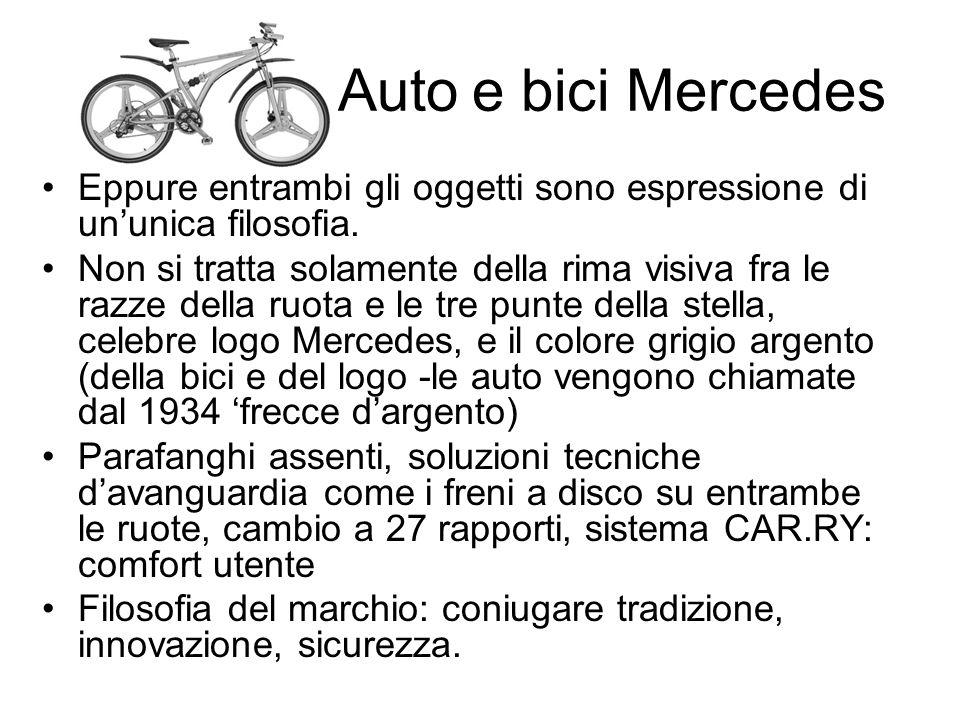 aaaaaaaaAuto e bici Mercedes Eppure entrambi gli oggetti sono espressione di ununica filosofia.