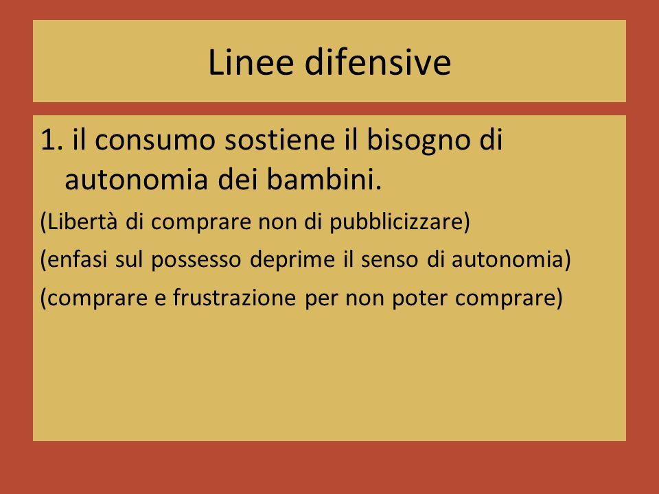 Linee difensive 1. il consumo sostiene il bisogno di autonomia dei bambini.