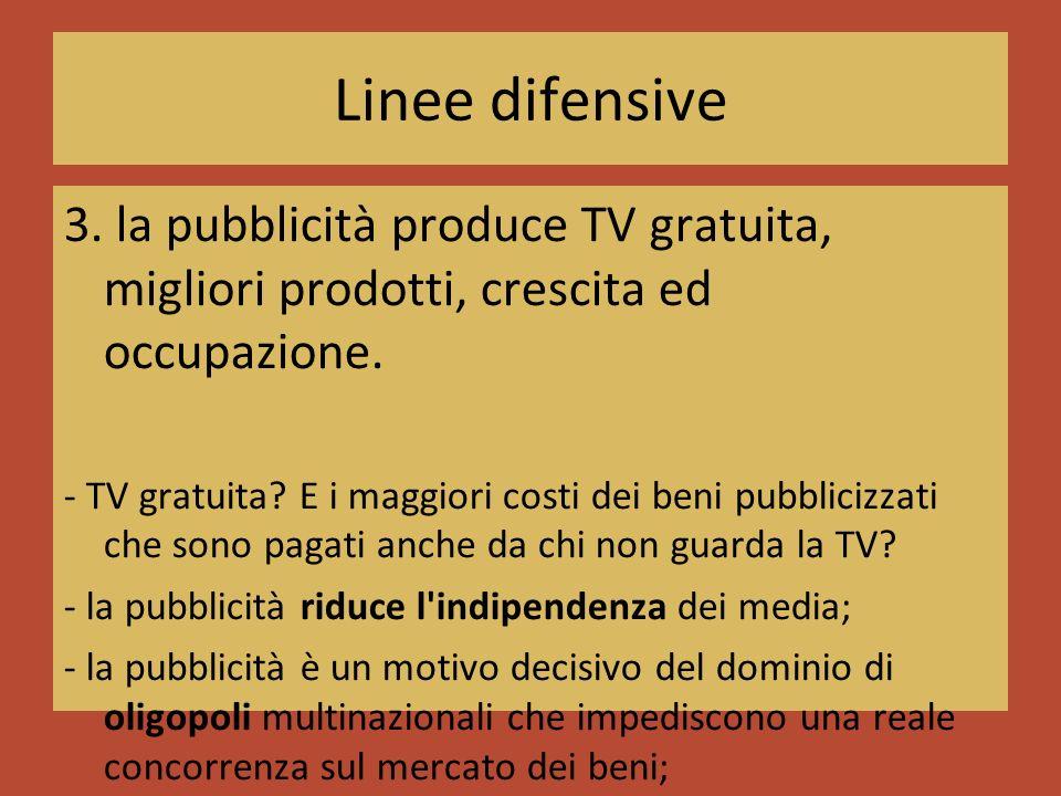 Linee difensive 3. la pubblicità produce TV gratuita, migliori prodotti, crescita ed occupazione.