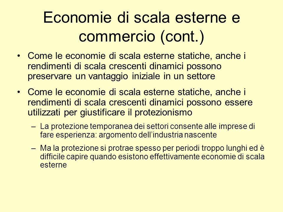 Economie di scala esterne e commercio (cont.) Come le economie di scala esterne statiche, anche i rendimenti di scala crescenti dinamici possono prese