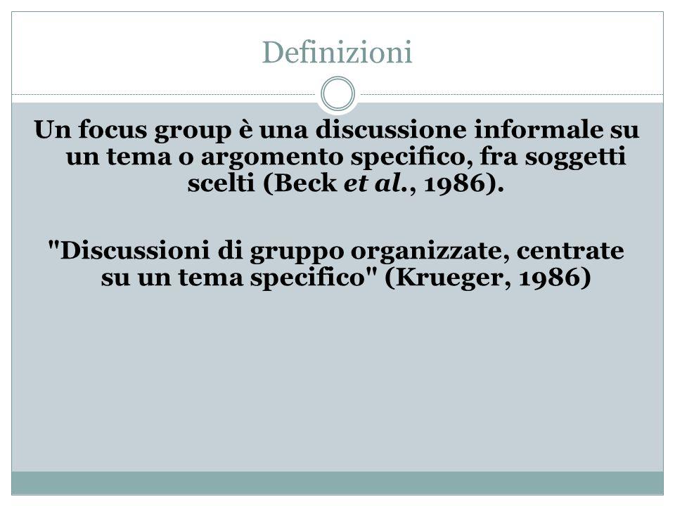 Elementi caratterizzanti Un focus group è una discussione di un gruppo di persone (da 6 a 12), accuratamente selezionate dai ricercatori, che avviene alla presenza di uno (o più) moderatore/i, e la cui attenzione si focalizza su un argomento specifico, che viene analizzato in profondità.
