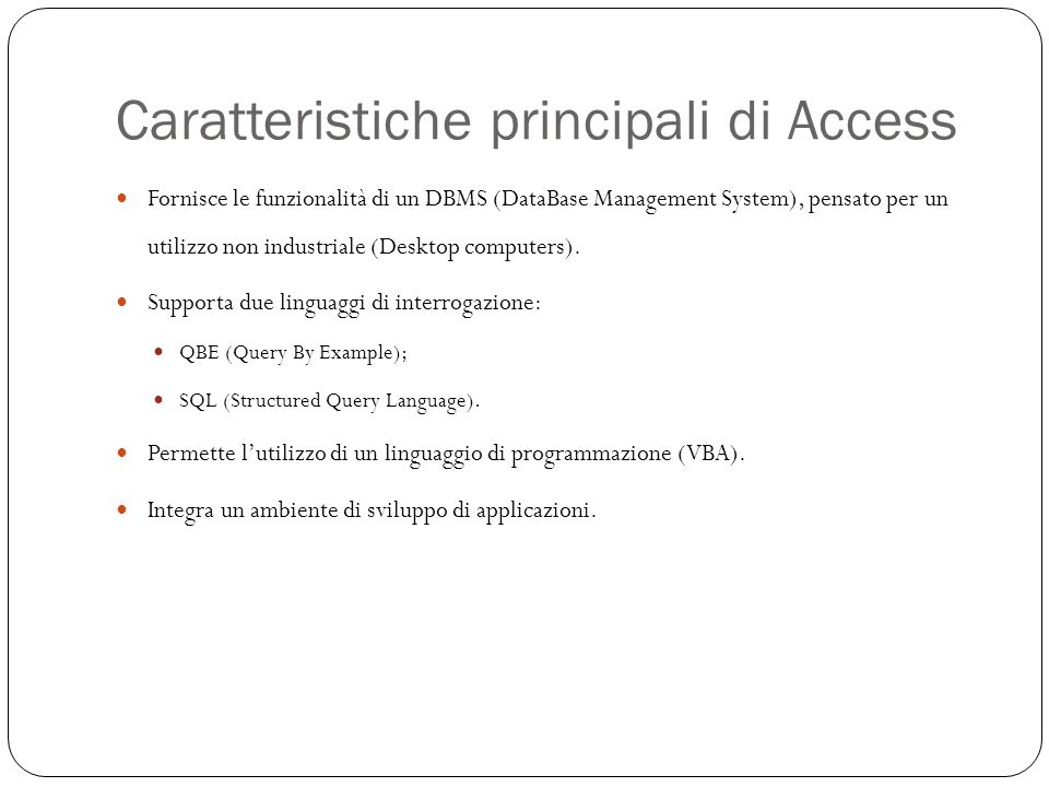 In Access lapproccio è grafico 15 Per creare tabelle, e in generale per operazioni di DDL (Data Definition Language), Access utilizza schermate grafiche, e non il linguaggio SQL.