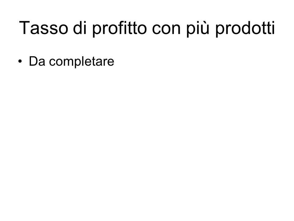 Tasso di profitto con più prodotti Da completare