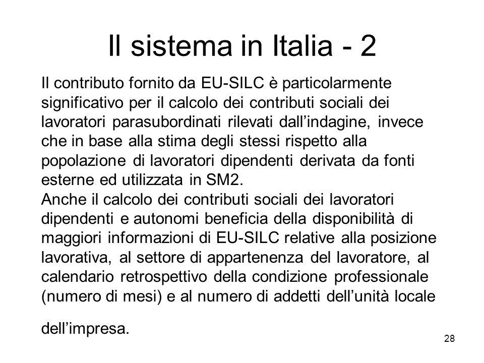 28 Il contributo fornito da EU-SILC è particolarmente significativo per il calcolo dei contributi sociali dei lavoratori parasubordinati rilevati dall